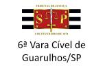 6ª Cível Guarulhos/SP